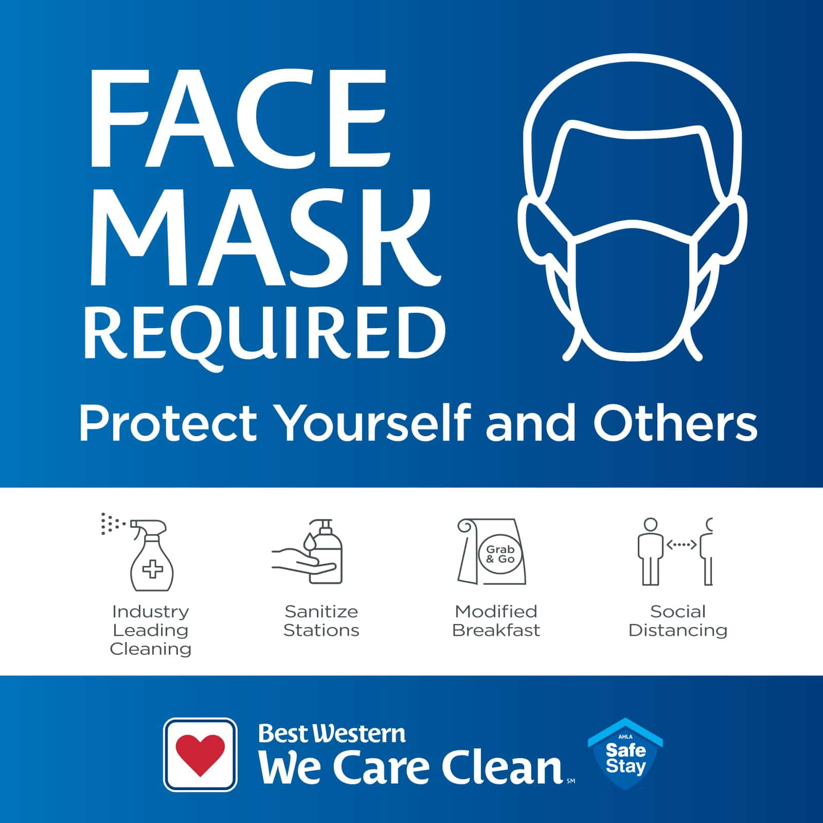 Face Mask Required. Protect Yourself and Others. Industry leading cleaning, sanitize stations, modified breakfast, social distancing. Best Western. We Care Clean. Safe stay.